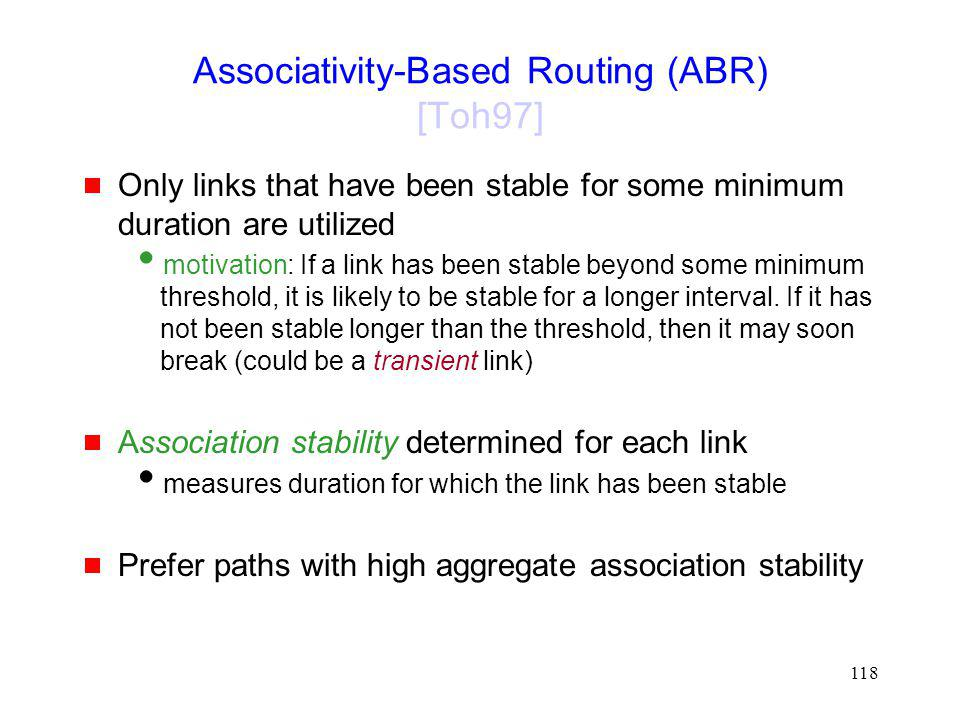 Associativity-Based Routing (ABR) [Toh97]